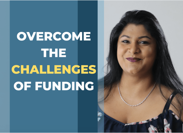 Overcome the challenge of funding